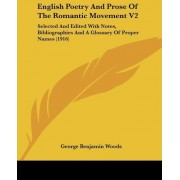 English Poetry and Prose of the Romantic Movement V2 by George Benjamin Woods