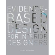 Evidence-Based Design for Interior Designers by Linda L. Nussbaumer
