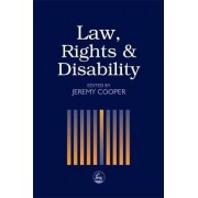 Law, Rights and Disability by Jeremy Cooper