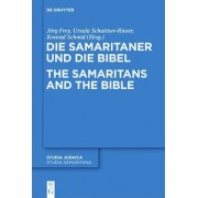 Die Samaritaner Und Die Bibel / The Samaritans and the Bible by J