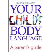 Your Child's Body Language by Susan Quilliam