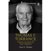 Thomas F. Torrance by Paul D. Molnar
