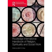 The Routledge Handbook of Religion, Spirituality and Social Work by Beth R. Crisp