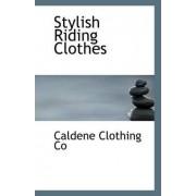 Stylish Riding Clothes by Caldene Clothing Co