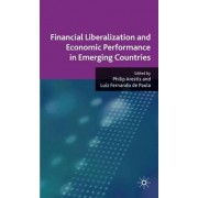 Financial Liberalization and Economic Performance in Emerging Countries by Philip Arestis