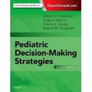 Pediatric Decision-Making Strategies by Albert J. Pomeranz