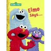 Elmo Says...: Sesame Street by Sarah Albee