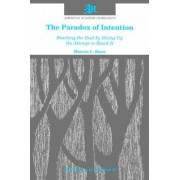 The Paradox of Intention by Marvin C. Shaw