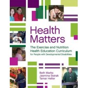 Health Matters: The Exercise and Nutrition Health Education Curriculum for People with Developmental Disabilites [With CDROM]