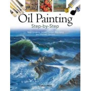 Oil Painting Step-by-Step by Noel Gregory