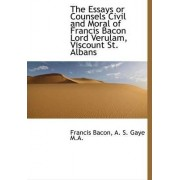 The Essays or Counsels Civil and Moral of Francis Bacon Lord Verulam, Viscount St. Albans by Francis Bacon