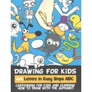 Drawing for Kids with Letters in Easy Steps ABC by Rachel a Goldstein