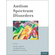 Autism Spectrum Disorders by David Amaral