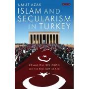 Islam and Secularism in Turkey by Umut Azak