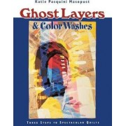 Ghost Layers and Color Washes by Katie Pasquini-Masopust