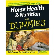 Horse Health and Nutrition For Dummies by Audrey Pavia