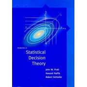 Introduction to Statistical Decision Theory by John W. Pratt