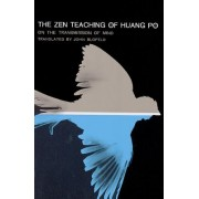 The Zen Teaching of Huang-Po: On the Transmission of Mind