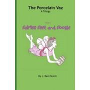 The Procelain Vaz, Book 1 Fairies Feet and Foozle by J Reni Storm
