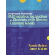 Designing and Implementing Mathematics Instruction for Students with Diverse Learning Needs by Pamela Hudson