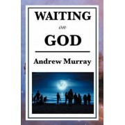 Waiting on God by Andrew Murray