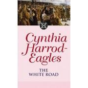 The White Road by Cynthia Harrod-Eagles