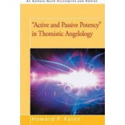 Active and Passive Potency in Thomistic Angelology by Dr Howard P Kainz