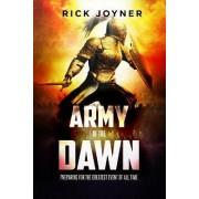 Army of the Dawn by Rick Joyner