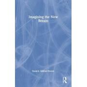 Imagining the New Britain by Yasmin Alibhai-Brown