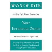 Your Erroneous Zones by Wayne W. Dyer