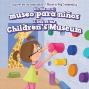 Un Dia En El Museo Para Ninos / A Day at the Children's Museum