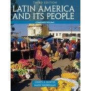 Latin America and Its People: Combined Volume by Cheryl English Martin