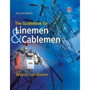 The Guidebook for Linemen and Cablemen by Wayne Van Soelen