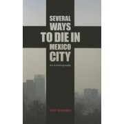 Several Ways to Die in Mexico City by Kurt Hollander