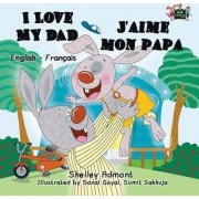 I Love My Dad J'Aime Mon Papa by Shelley Admont