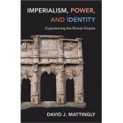 Imperialism, Power, and Identity by David J. Mattingly
