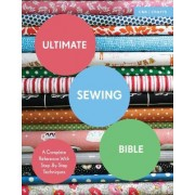 Ultimate Sewing Bible: A Complete Reference with Step-by-Step Techniques by Marie Clayton