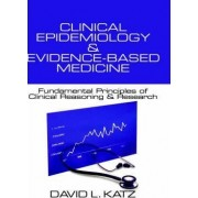 Clinical Epidemiology & Evidence-Based Medicine by David L. Katz