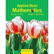 Applied Basic Mathematics by William J. Clark