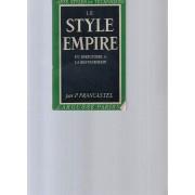 Le Style Empire, Du Directoire À La Restauration [Collection Arts, Styles Et Techniques]