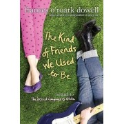 Kind Friends We Used to Be by Frances O'Roark Dowell