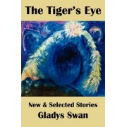 The Tiger's Eye by Gladys Swan