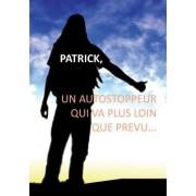 Patrick, Un Autostoppeur Qui Va Plus Loin Que Prevu...