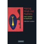 Making Minds and Madness by Mikkel Borch-Jacobsen