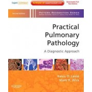 Practical Pulmonary Pathology: A Diagnostic Approach by Kevin O. Leslie