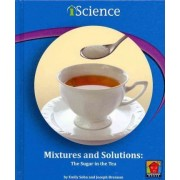 Mixtures and Solutions by Emily Sohn