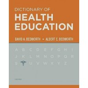 Dictionary of Health Education by David A. Bedworth