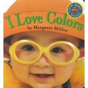 I Love Colours by Margaret Miller