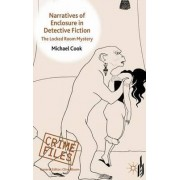 Narratives of Enclosure in Detective Fiction by Michael Cook
