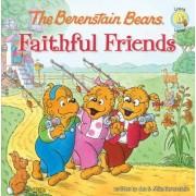 The Berenstain Bears: Faithful Friends by Jan Berenstain